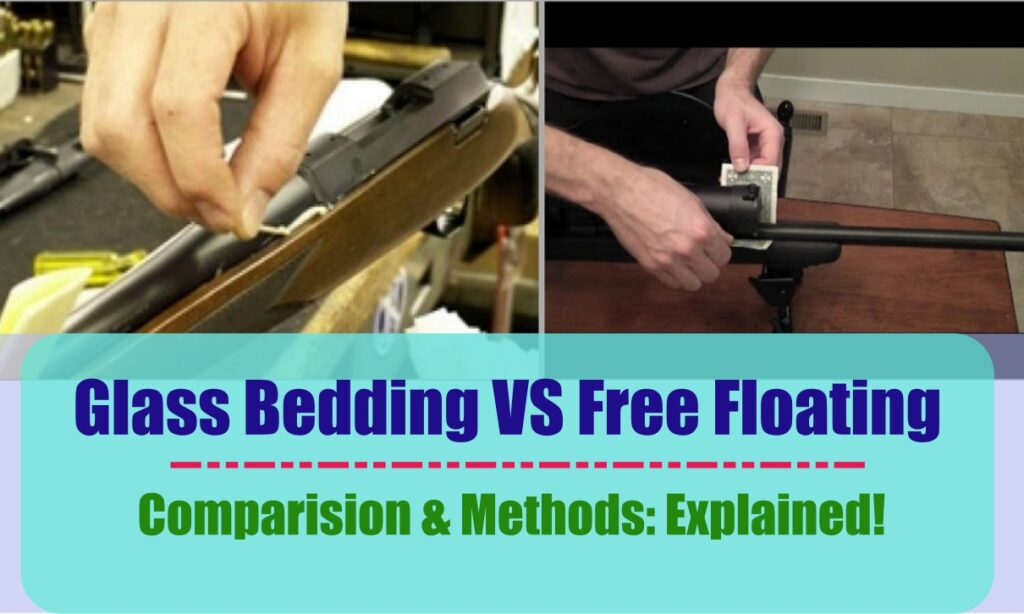 Glass Bedding VS Free Floating